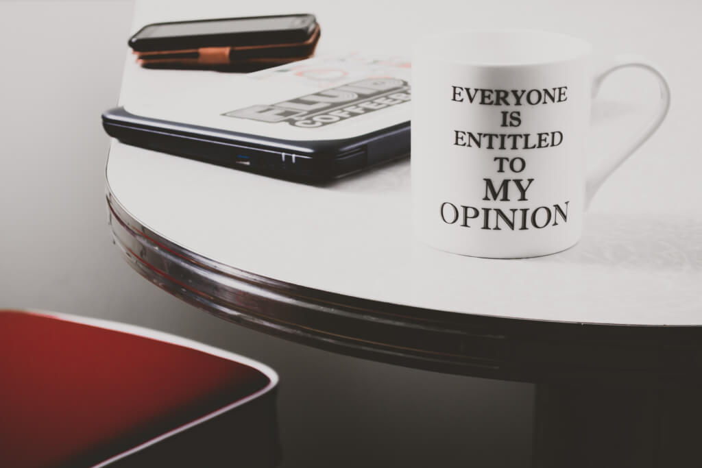Everyone is entitled to my opinion.